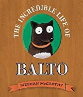 Incredible Life of Balto