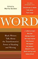 Word: Black Writers Talk about the Transformative Power of Reading and Writing