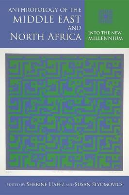 Anthropology of the Middle East and North Africa Into the New Millennium