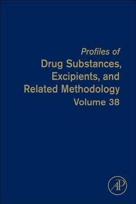 Profiles of Drug Substances, Excipients and Related Methodology, Volume 38