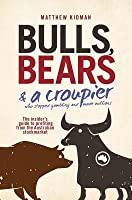 Bulls, Bears and a Croupier: The Insider's Guide to Profi Ting from the Australian Stockmarket