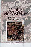 Coptic Monasteries: Egypt S Monastic Art and Architecture