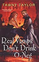Real Vamps Don T Drink O-Neg