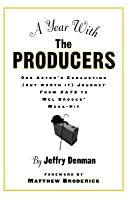 A Year with the Producers: One Actor's Exhausting (But Worth It Journey from Cats to Mel Brooks' Mega-Hit