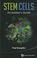 Stem Cells: An Insider's Guide: An Insider's Guide