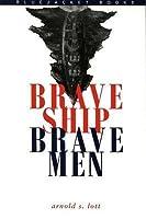 Brave Ship, Brave Men