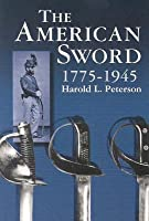 The American Sword 1775-1945