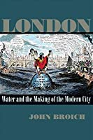 London: Water and the Making of the Modern City