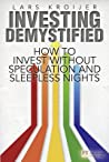 Investing Demystified: How to Invest Without Speculation and Sleepless Nights