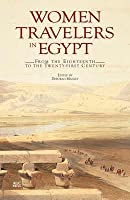 Women Travelers in Egypt: From the Eighteenth to the Twenty-First Century