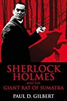 Sherlock Holmes and the Giant Rat of Sumatra