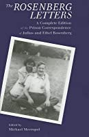 Rosenberg Letters: A Complete Edition of the Prison Correspondence of Julius and Ethel Rosenberg