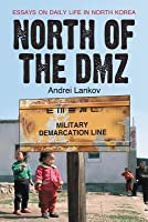 north of the dmz essays on daily life
