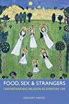 Food, Sex and Strangers by Graham Harvey
