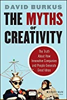 Myths of Creativity: The Truth about How Innovative Companies and People Generate Great Ideas