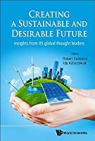Creating a Sustainable and Desirable Future: Insights from 45 Global Thought Leaders