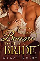 Bound to Be a Bride: A Novella