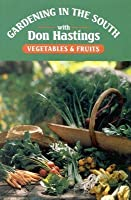 Gardening in the South: Vegetables & Fruits