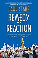 Remedy and Reaction: The Peculiar American Struggle Over Health Care Reform, Revised Edition (Revised)