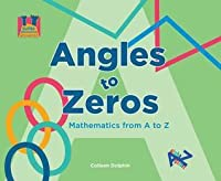Angles to Zeros: Mathematics from A to Z