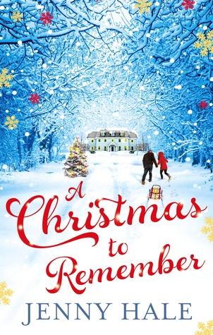 Christmas To Remember.A Christmas To Remember By Jenny Hale