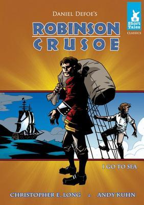 Robinson Crusoe: Go to Sea eBook: Go to Sea eBook