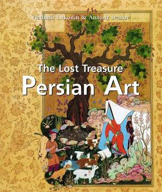 Persian Art Vladimir G. Lukonin, Anatoly Ivanov