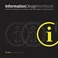 Information Design Workbook: Graphic Approaches, Solutions, and Inspiration Plus 20 Case Studies