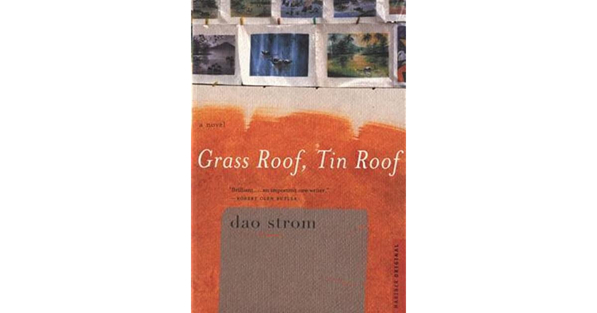 grass roof tin roof book essay Read grass roof, tin roof by dao strom by dao strom for free with a 30 day free trial read ebook on the web, ipad, iphone and android in this stunning novel about.