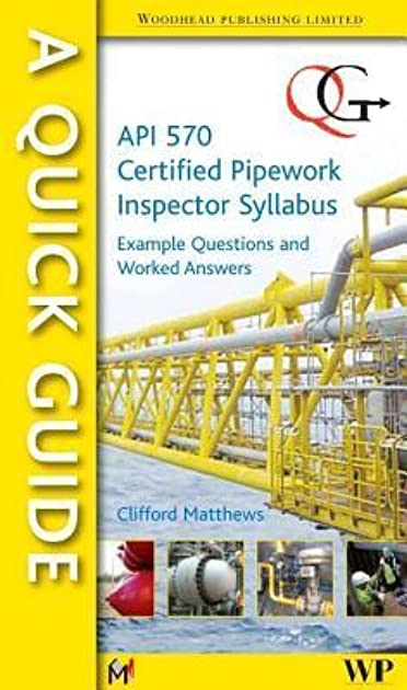 a quick guide to api 570 certified pipework inspector syllabus rh goodreads com
