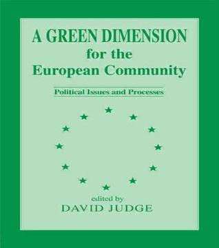 A Green Dimension for the European Community: Political Issues and Processes