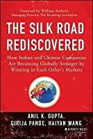 Silk Road Rediscovered: How Indian and Chinese Companies Are Becoming Globally Stronger by Winning in Each Others Markets