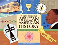 Kid's Guide to African American History: More Than 70 Activities