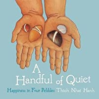 Handful of Quiet: Happiness in Four Pebbles