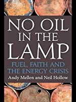 No Oil in the Lamp: Fuel, Faith and the Energy Crisis