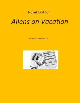 Novel Unit for Aliens on Vacation