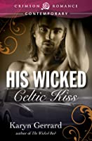 His Wicked Celtic Kiss