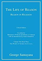 Life of Reason or the Phases of Human Progress: Reason in Religion, Volume VII, Book Three