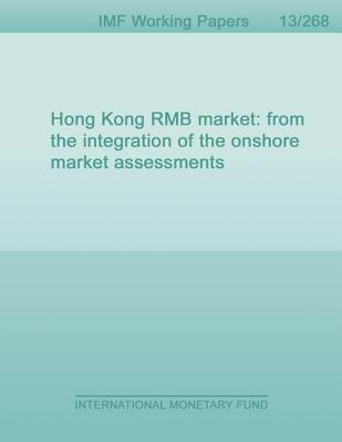 Development of the Renminbi Market in Hong Kong Sar: Assessing Onshore-Offshore Market Integration