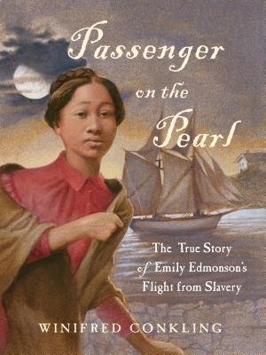 Passenger on the Pearl - The True Story of Emily Edmonson's Flight from Slavery