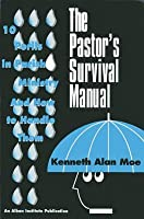 Pastor's Survival Manual: 10 Perils in Parish Ministry and How to Handle Them