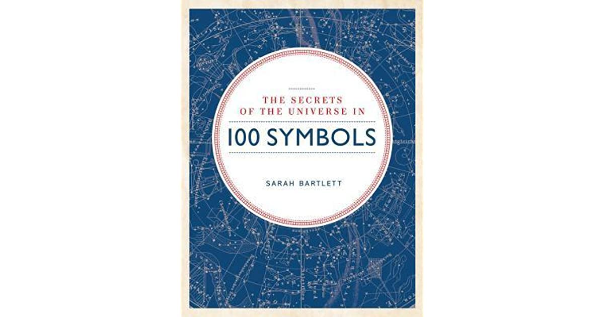 e5e7dd9211ee5 Secrets of the Universe in 100 Symbols by Sarah Bartlett