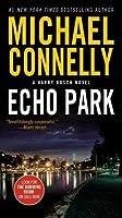 Echo Park (Harry Bosch, #12; Harry Bosch Universe, #16)
