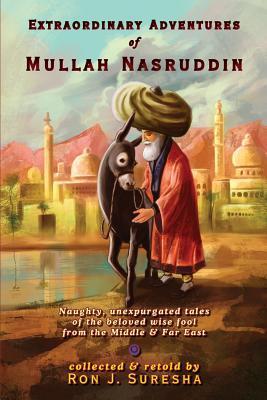 Extraordinary Adventures of Mullah Nasruddin