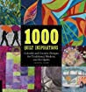 1000 Quilt Inspirations: Colorful and Creative Designs for Traditional, Modern, and Art Quilts