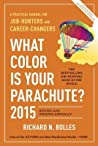 What Color Is Your Parachute? 2015 by Richard Nelson Bolles