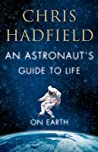 Book cover for An Astronaut's Guide to Life on Earth