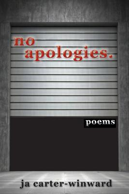 No Apologies by J.A. Carter-Winward
