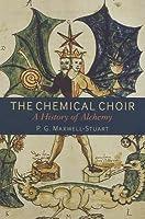 Chemical Choir: A History of Alchemy