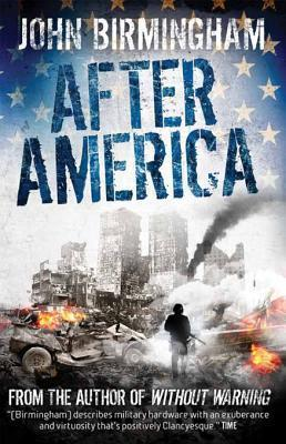 Without Warning: After America John Birmingham